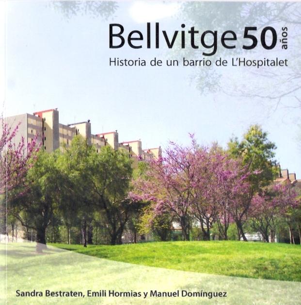Bellvitge historia de un barrio de l'Hospitalet